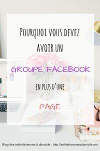 Pourquoi vous devez avoir un groupe Facebook en plus d'une page