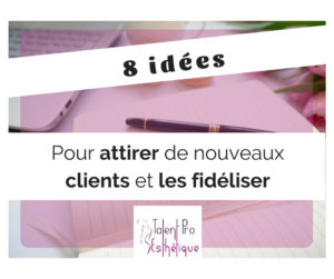 8-idées-pour-attirer-des-clients-et-les-fidéliser